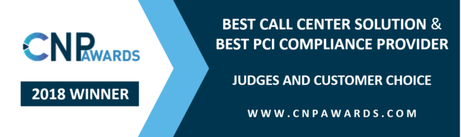 Graphic for 2018 Winner of the CNP Judges' and Customer Choice Award for Best Call Center Solution Provider and Best PCI Compliance Provider
